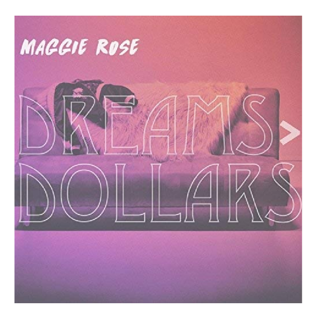 Maggie Rose EP- Dreams > Dollars