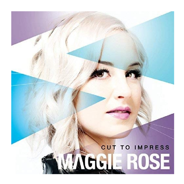 Maggie Rose CD- Cut To Impress